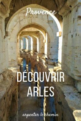 Découvrir Arles en Provence __ Arpenter le chemin, blog de voyage