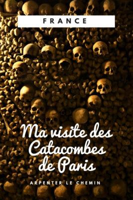 catacombes paris que voir blog voyage france arpenter le chemin voyage gothique