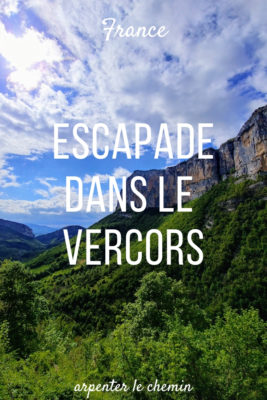 escapade vercors gorges bourne pont en royan blog voyage france arpenter le chemin