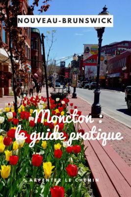 MONCTON GUIDE PRATIQUE voyage nouveau-brunswick canada blog