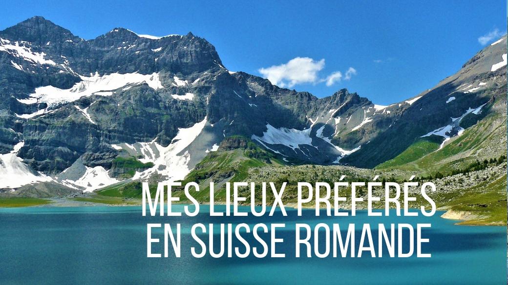 incontournables suisse romande blog voyage