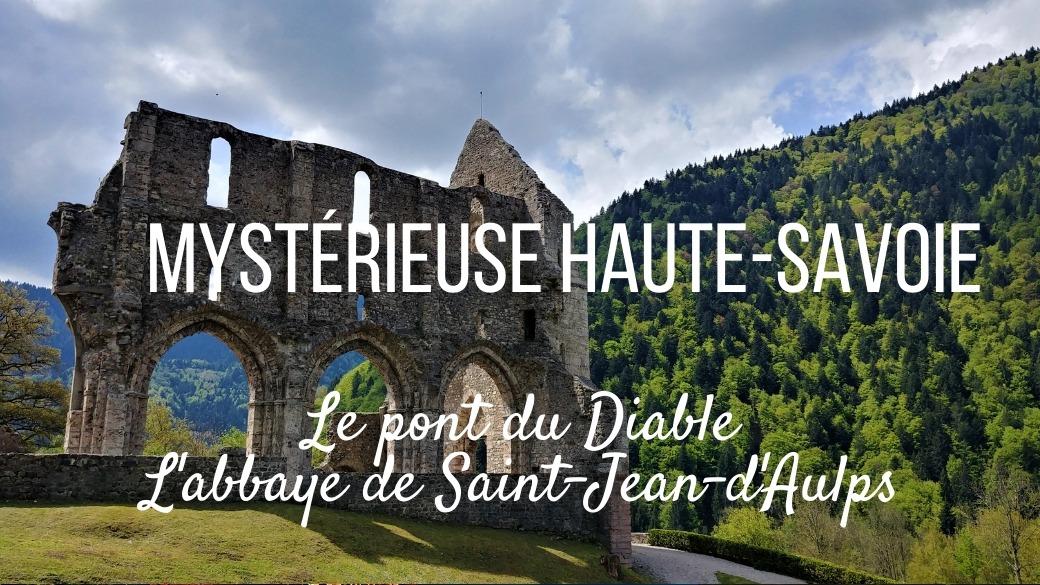 haute-savoie pont du diable abbaye saint-jean-d'aulps france alpes blog voyage arpenter le chemin