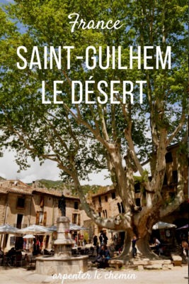 Visiter Saint Guilhem le desert France