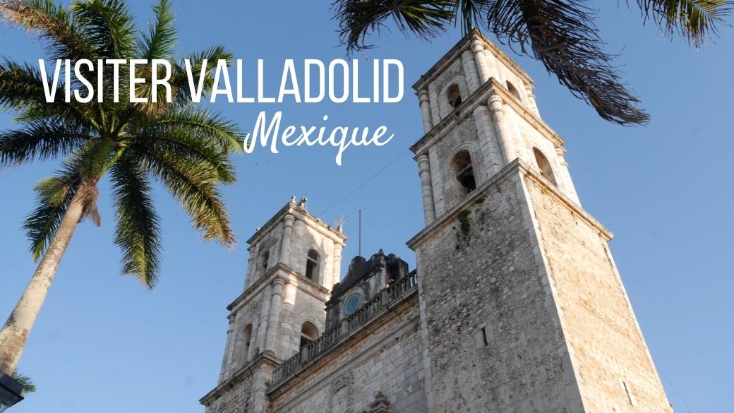 Visiter Valladolid Mexique (1)
