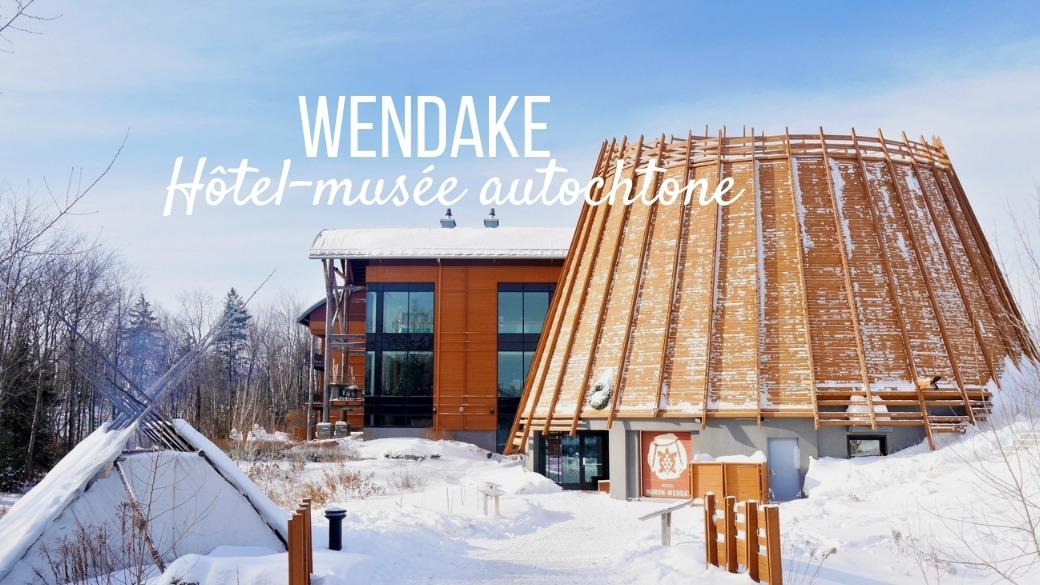 Wendake tourisme autochtone