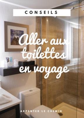Astuces pour aller aux toilettes en voyage __ Arpenter le chemin, blog de voyage