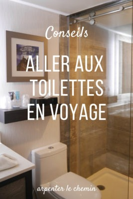 Comment aller aux toilettes en voyage __ Arpenter le chemin, blog de voyage