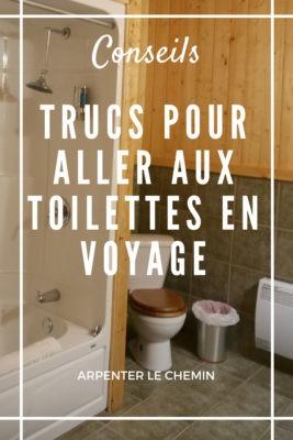 Trucs pour aller aux toilettes en voyage __ Arpenter le chemin, blog de voyage