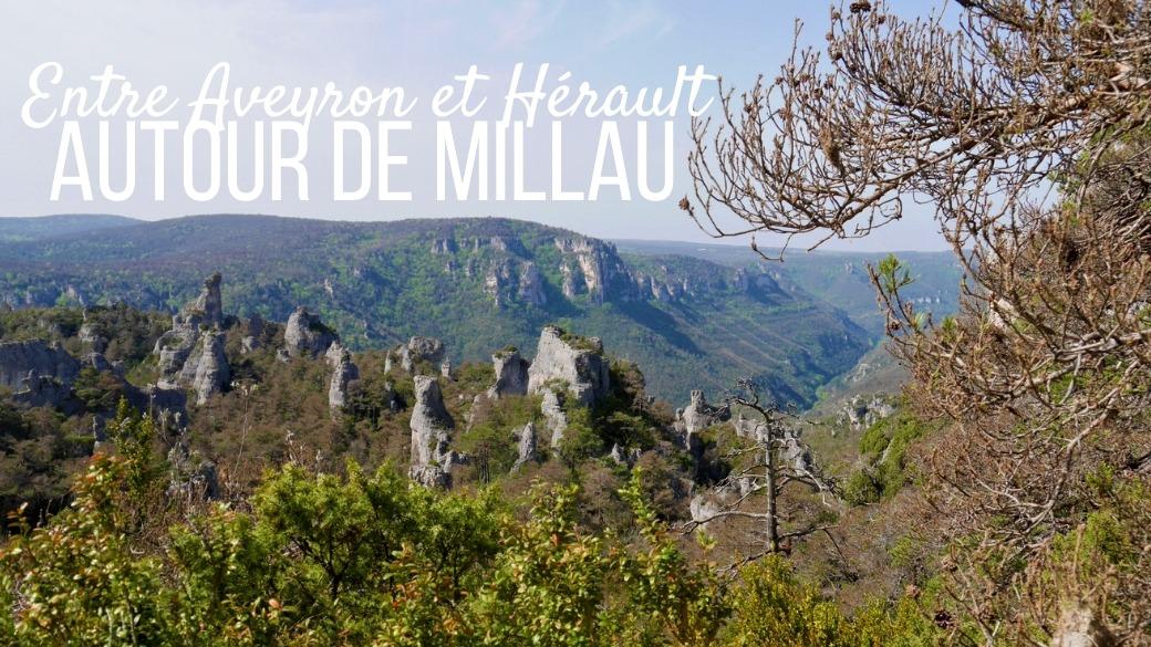 Voyage Millau Aveyron Hérault