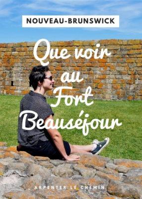 Que faire au Fort Beauséjour, Nouveau-Brunswick, Canada __ Arpenter le chemin, blog de voyage