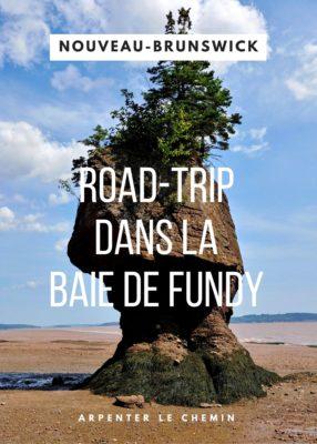 Road-trip ultime dans la baie de Fundy - Nouveau-Brunswick - Canada