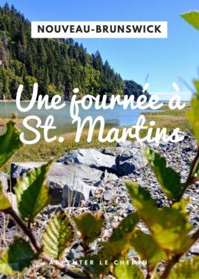 Découvrir St. Martins, Nouveau-Brunswick - Arpenter le chemin, blog de voyage