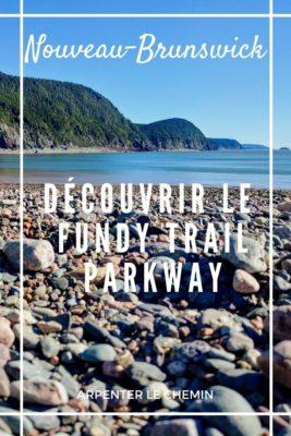 Découvrir le Fundy trail Parkway, Nouveau-Brunswick, Canada - Arpenter le chemin, blog de voyage