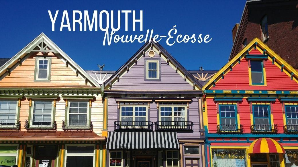 Que faire à Yarmouth - Nouvelle-Écosse