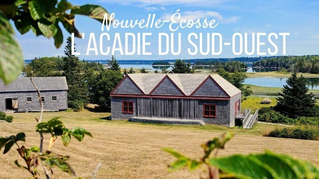 Visiter les côtes acadiennes - Nouvelle-Écosse