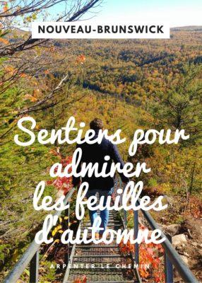 Sentiers pour admirer les feuilles d'automne au Nouveau-Brunswick, Canada