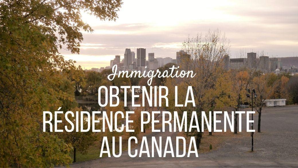 Obtenir la résidence permanente au Canada