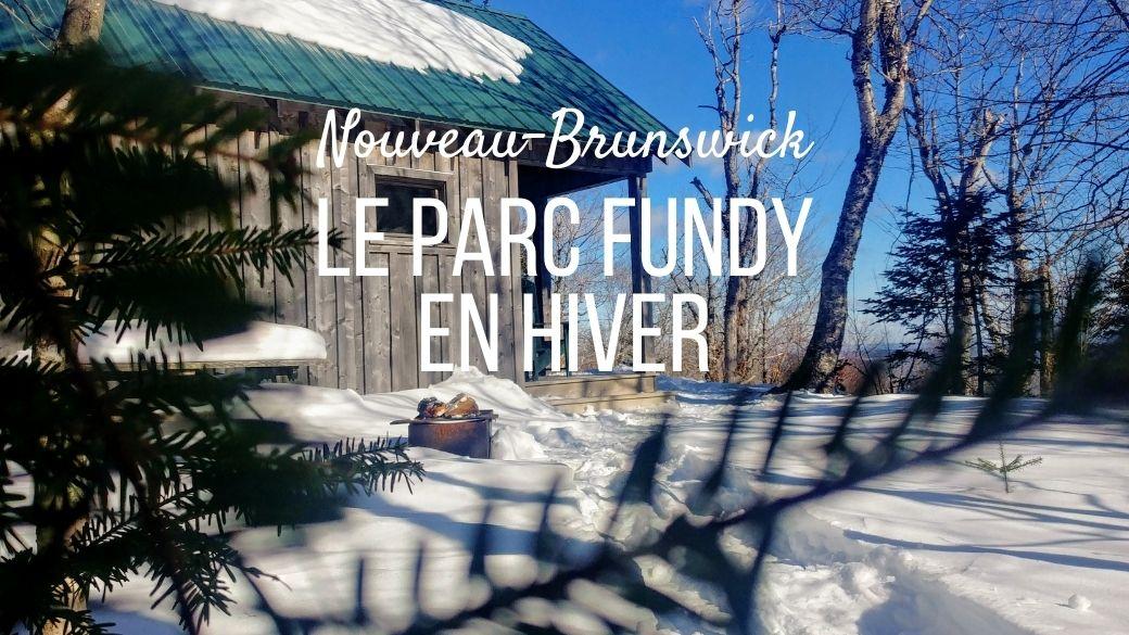 Le parc national Fundy en hiver