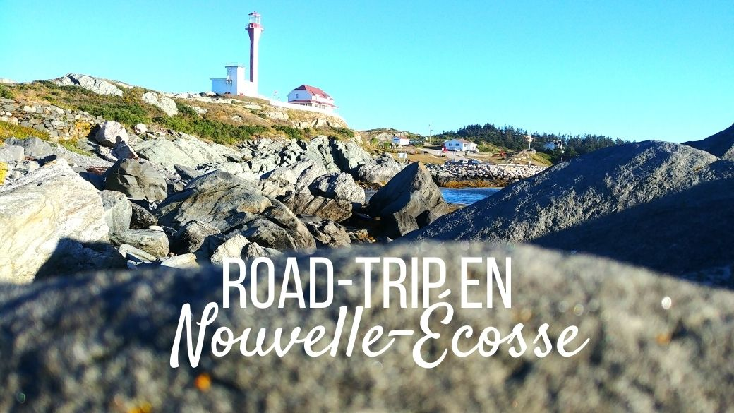 Road-trip en Nouvelle-Écosse