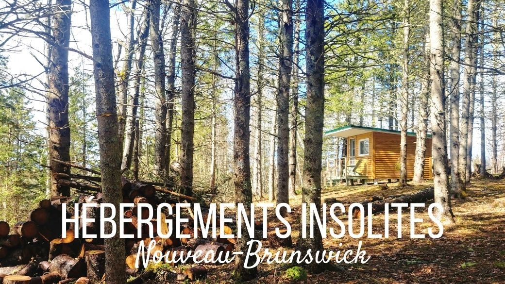Glamping et hébergement insolite - Nouveau-Brunswick (1)