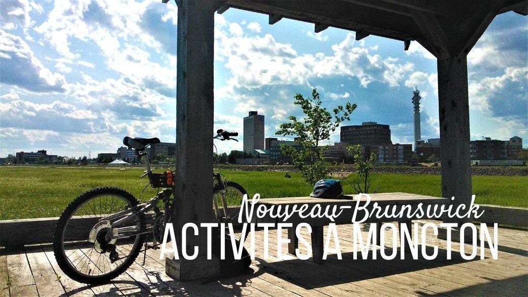 Activités à Moncton, Nouveau-Brunswick