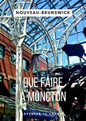 Que faire à Moncton, Nouveau-Brunswick