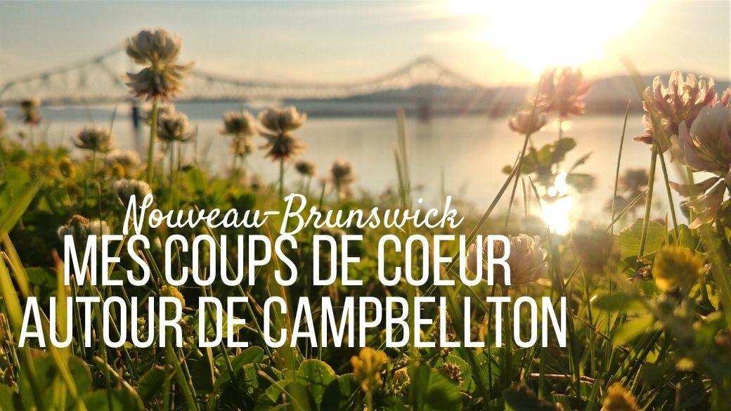 Voyage à Campbellton, Nouveau-Brunswick