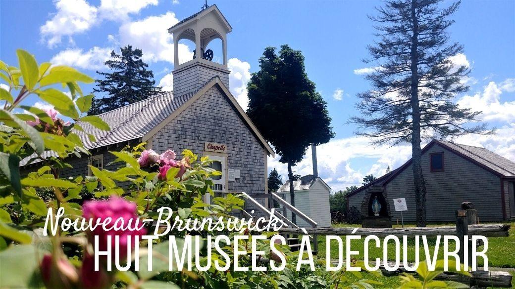 Huit musées à découvrir Nouveau-Brunswick