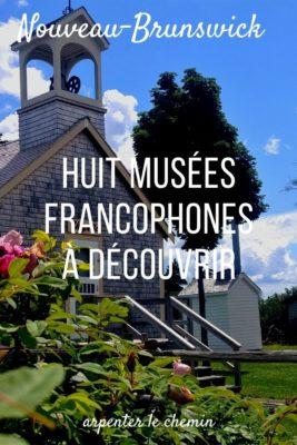 Musée Acadie voyage Nouveau-Brunswick, Canada
