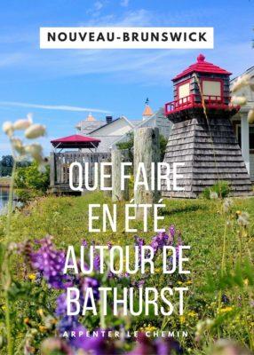 Que faire en été autour de Bathurst - Nouveau-Brunswick - Canada