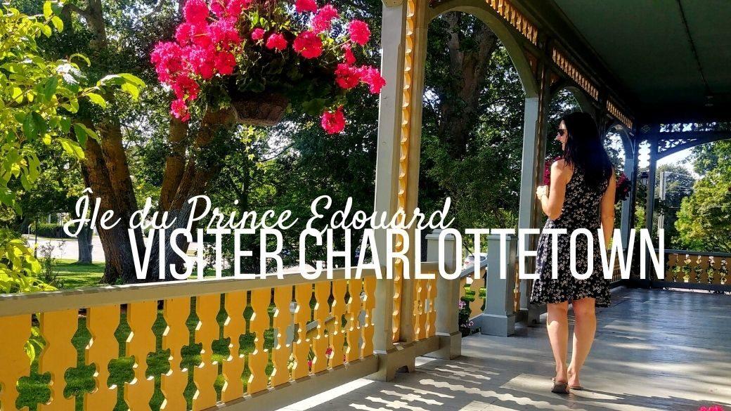 Visiter Charlottetown, Ile du Prince Edouard - Arpenter le chemin, blog de voyage